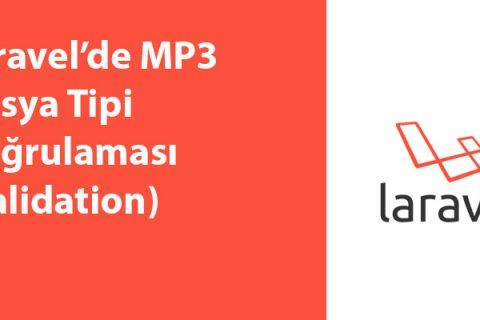 Laravel'de MP3 Dosya Tipi Doğrulaması (Validation)