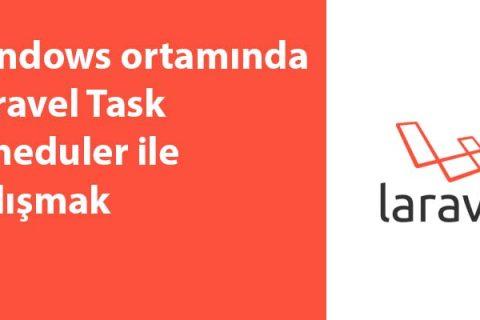 Windows Ortamında Laravel Task Scheduler ile Çalışmak